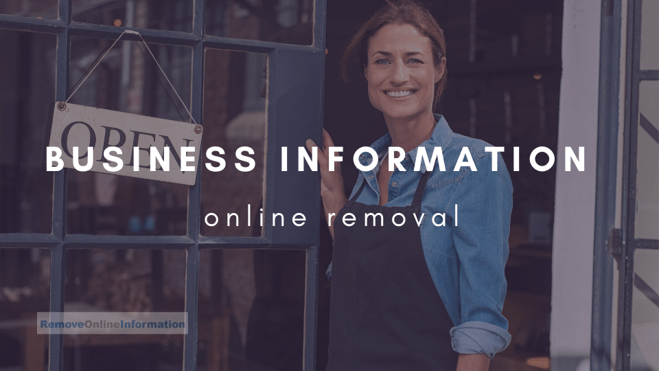How to Remove Business Information from Internet and Search Results - Remove Online Information