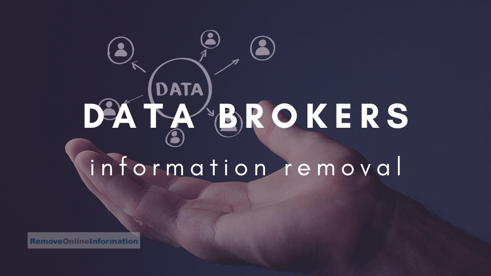 Personal Information Data Brokers Removal - Remove Online Information