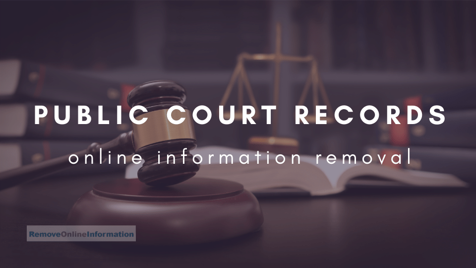 How to remove public court cases from the internet