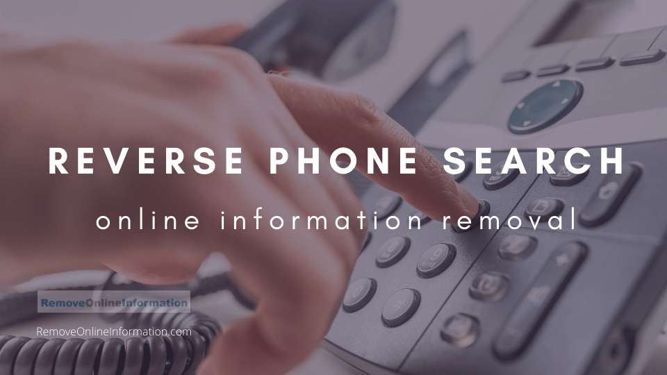 How to Remove Phone Number from the Internet - Remove Online Information